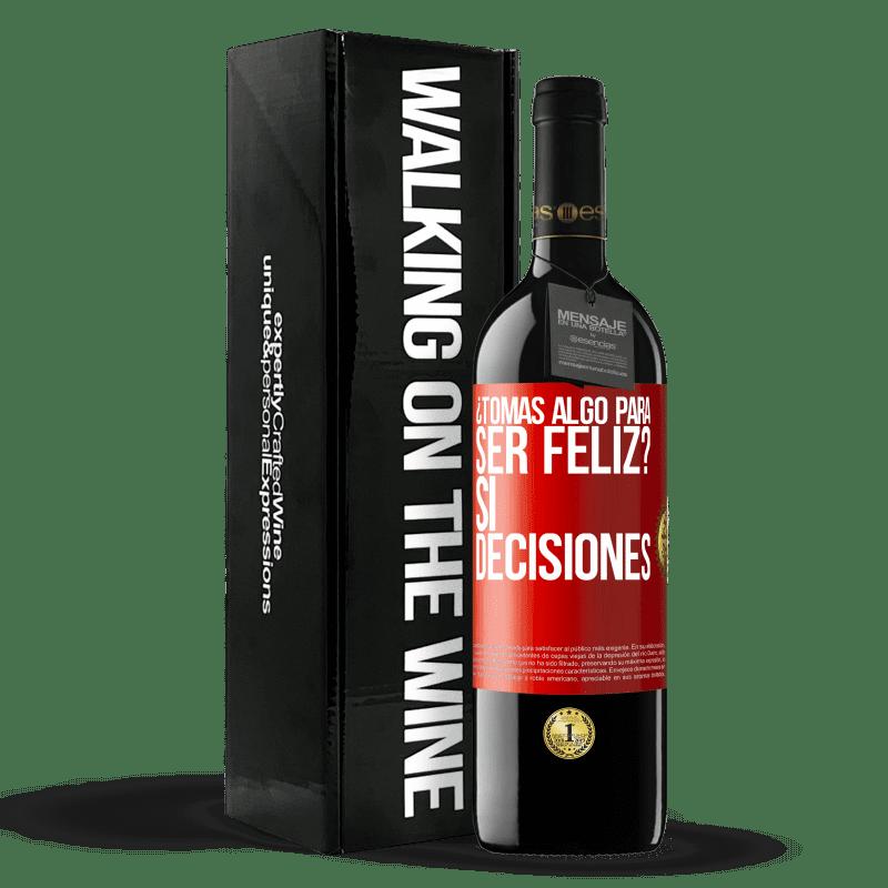 24,95 € Envoi gratuit   Vin rouge Édition RED Crianza 6 Mois prenez-vous quelque chose pour être heureux? Oui, les décisions Étiquette Rouge. Étiquette personnalisable Vieillissement en fûts de chêne 6 Mois Récolte 2018 Tempranillo