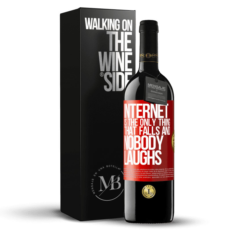 24,95 € Free Shipping | Red Wine RED Edition Crianza 6 Months Internet is the only thing that falls and nobody laughs Red Label. Customizable label Aging in oak barrels 6 Months Harvest 2018 Tempranillo