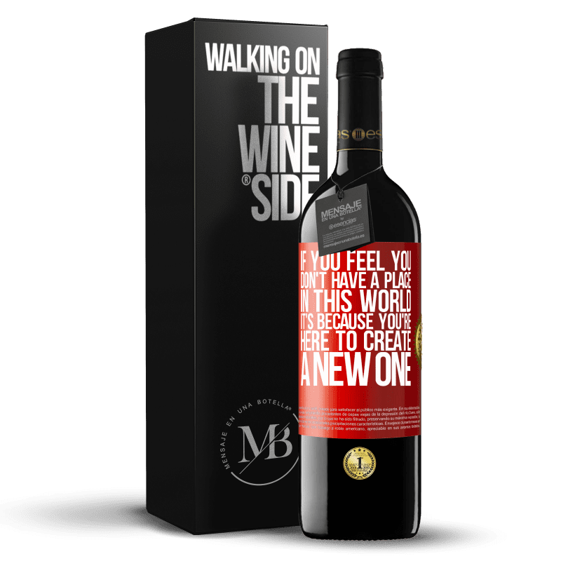 24,95 € Free Shipping | Red Wine RED Edition Crianza 6 Months If you feel you don't have a place in this world, it's because you're here to create a new one Red Label. Customizable label Aging in oak barrels 6 Months Harvest 2018 Tempranillo