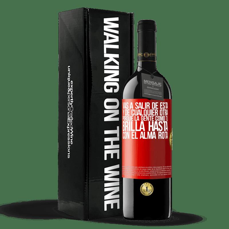 24,95 € Envoi gratuit   Vin rouge Édition RED Crianza 6 Mois Vous allez vous en sortir, et de tout autre, parce que des gens comme vous brillent même avec une âme brisée Étiquette Rouge. Étiquette personnalisable Vieillissement en fûts de chêne 6 Mois Récolte 2018 Tempranillo