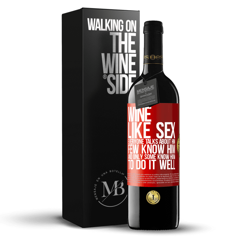 24,95 € Free Shipping | Red Wine RED Edition Crianza 6 Months Wine, like sex, everyone talks about him, few know him, and only some know how to do it well Red Label. Customizable label Aging in oak barrels 6 Months Harvest 2018 Tempranillo