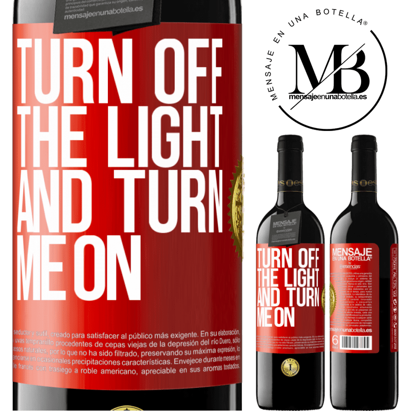 24,95 € Free Shipping | Red Wine RED Edition Crianza 6 Months Turn off the light and turn me on Red Label. Customizable label Aging in oak barrels 6 Months Harvest 2018 Tempranillo