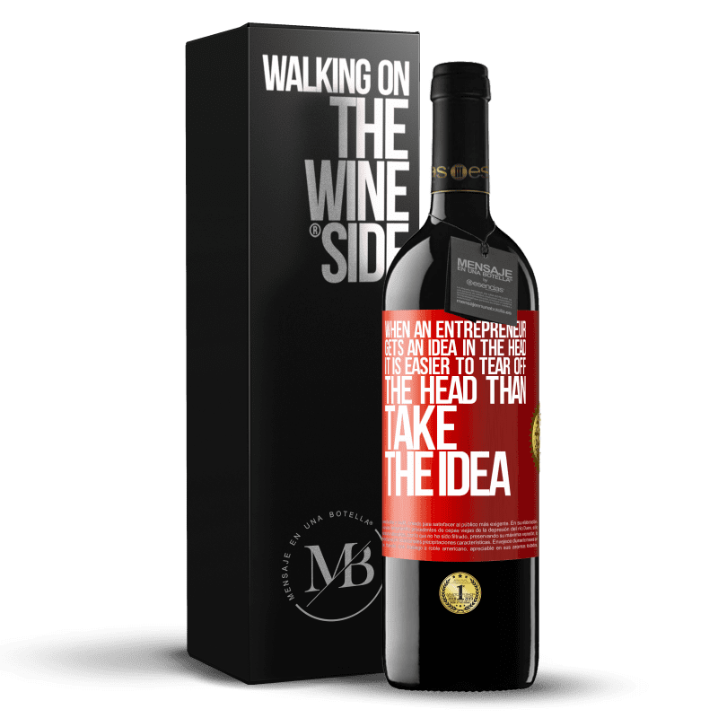 24,95 € Free Shipping | Red Wine RED Edition Crianza 6 Months When an entrepreneur gets an idea in the head, it is easier to tear off the head than take the idea Red Label. Customizable label Aging in oak barrels 6 Months Harvest 2018 Tempranillo