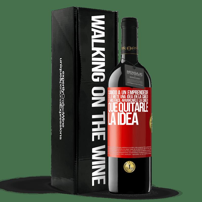 24,95 € Envoi gratuit   Vin rouge Édition RED Crianza 6 Mois Lorsqu'un entrepreneur a une idée en tête, il est plus facile de lui arracher la tête que de lui enlever l'idée Étiquette Rouge. Étiquette personnalisable Vieillissement en fûts de chêne 6 Mois Récolte 2018 Tempranillo
