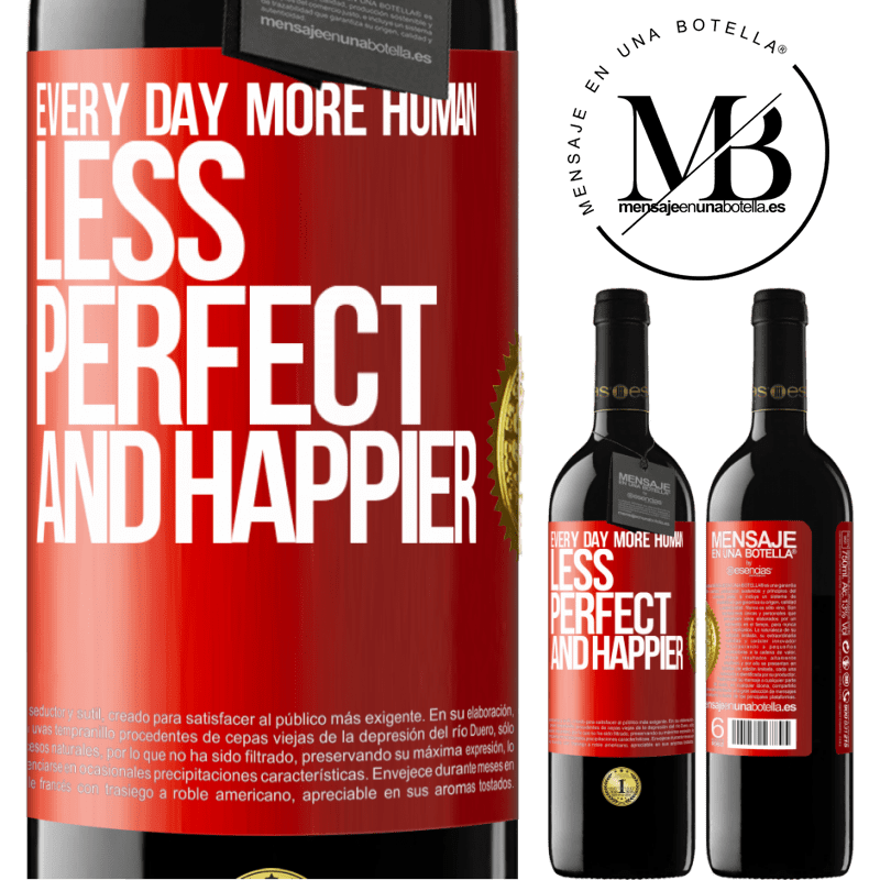 24,95 € Free Shipping | Red Wine RED Edition Crianza 6 Months Every day more human, less perfect and happier Red Label. Customizable label Aging in oak barrels 6 Months Harvest 2018 Tempranillo