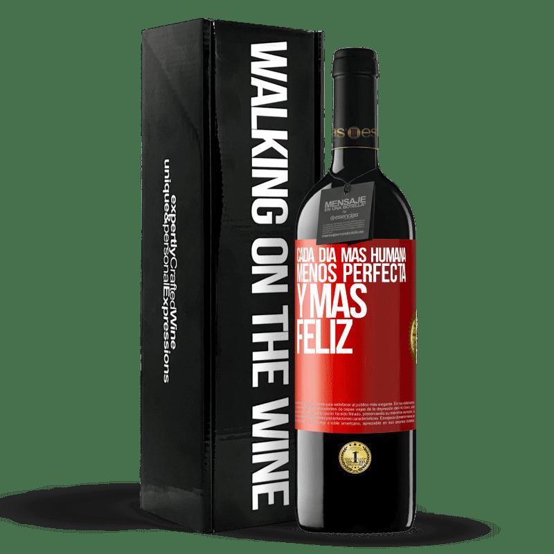 24,95 € Envoi gratuit   Vin rouge Édition RED Crianza 6 Mois Chaque jour plus humain, moins parfait et plus heureux Étiquette Rouge. Étiquette personnalisable Vieillissement en fûts de chêne 6 Mois Récolte 2018 Tempranillo