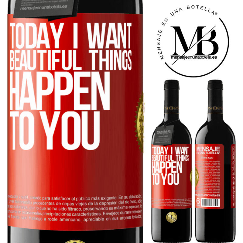 24,95 € Free Shipping | Red Wine RED Edition Crianza 6 Months Today I want beautiful things to happen to you Red Label. Customizable label Aging in oak barrels 6 Months Harvest 2018 Tempranillo