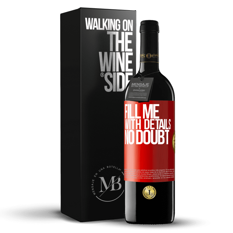 24,95 € Free Shipping | Red Wine RED Edition Crianza 6 Months Fill me with details, no doubt Red Label. Customizable label Aging in oak barrels 6 Months Harvest 2018 Tempranillo