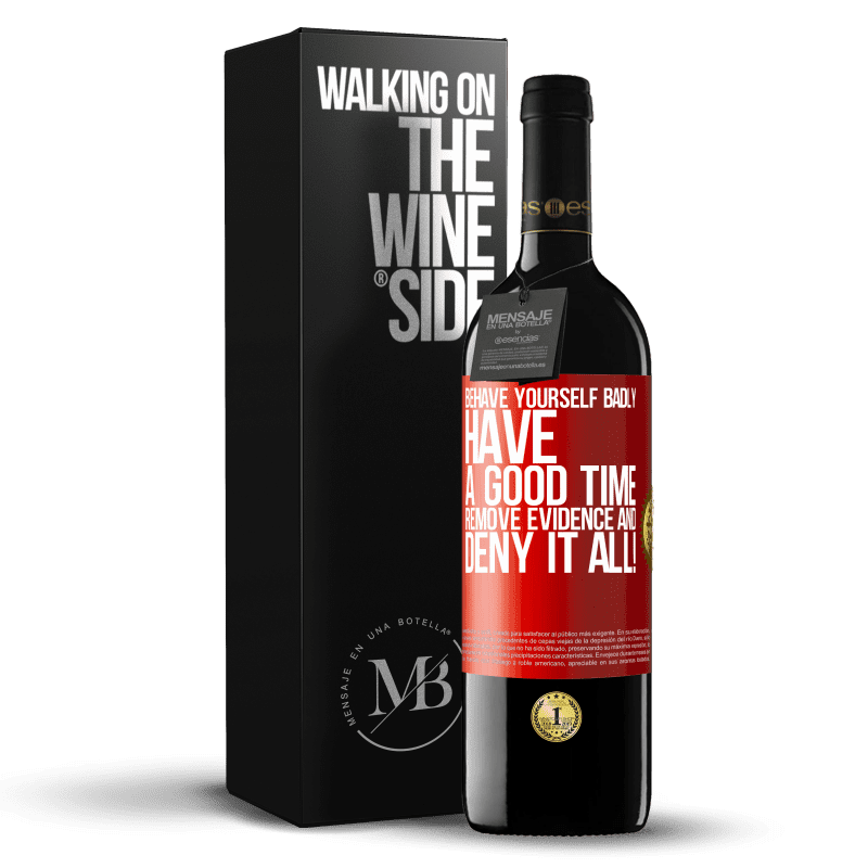 24,95 € Free Shipping | Red Wine RED Edition Crianza 6 Months Behave yourself badly. Have a good time. Remove evidence and ... Deny it all! Red Label. Customizable label Aging in oak barrels 6 Months Harvest 2018 Tempranillo