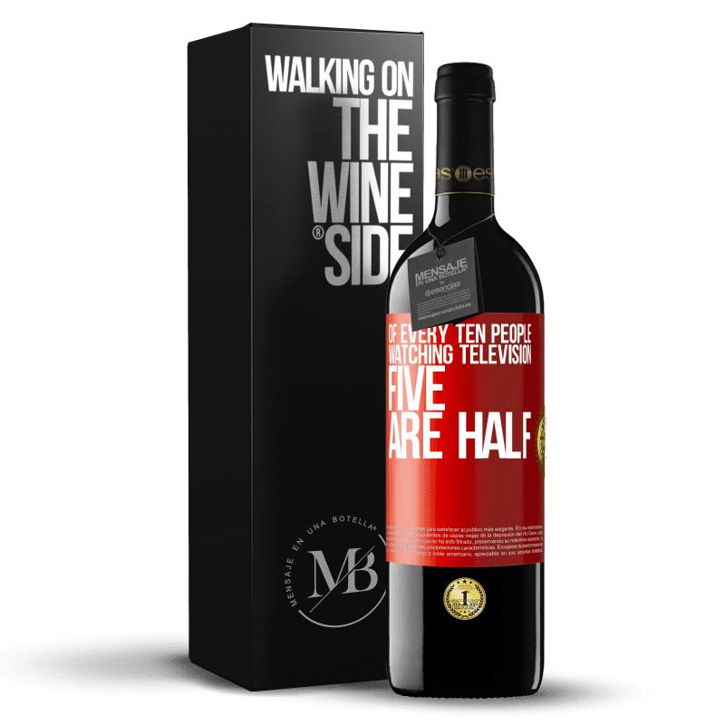 24,95 € Free Shipping | Red Wine RED Edition Crianza 6 Months Of every ten people watching television, five are half Red Label. Customizable label Aging in oak barrels 6 Months Harvest 2018 Tempranillo