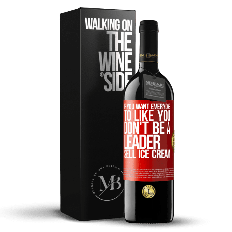 24,95 € Free Shipping | Red Wine RED Edition Crianza 6 Months If you want everyone to like you, don't be a leader. Sell ice cream Red Label. Customizable label Aging in oak barrels 6 Months Harvest 2018 Tempranillo