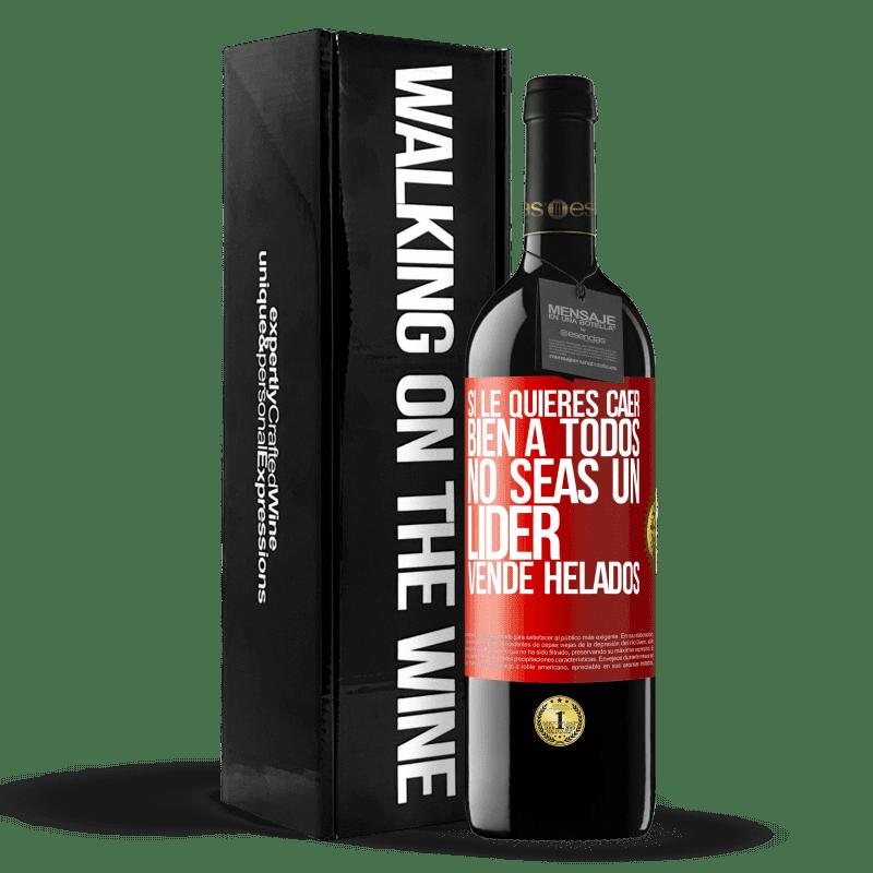 24,95 € Envoi gratuit | Vin rouge Édition RED Crianza 6 Mois Si vous voulez que tout le monde vous aime, ne soyez pas un leader. Vendre de la crème glacée Étiquette Rouge. Étiquette personnalisable Vieillissement en fûts de chêne 6 Mois Récolte 2018 Tempranillo