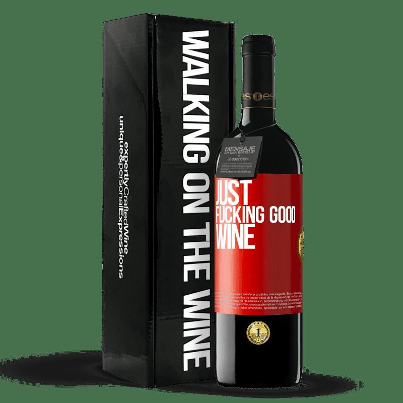 24,95 € Envío gratis | Vino Tinto Edición RED Crianza 6 Meses Just fucking good wine Etiqueta Roja. Etiqueta personalizable Crianza en barrica de roble 6 Meses Cosecha 2018 Tempranillo