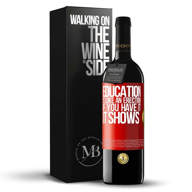 24,95 € Free Shipping   Red Wine RED Edition Crianza 6 Months Education is like an erection. If you have it, it shows Red Label. Customizable label Aging in oak barrels 6 Months Harvest 2018 Tempranillo