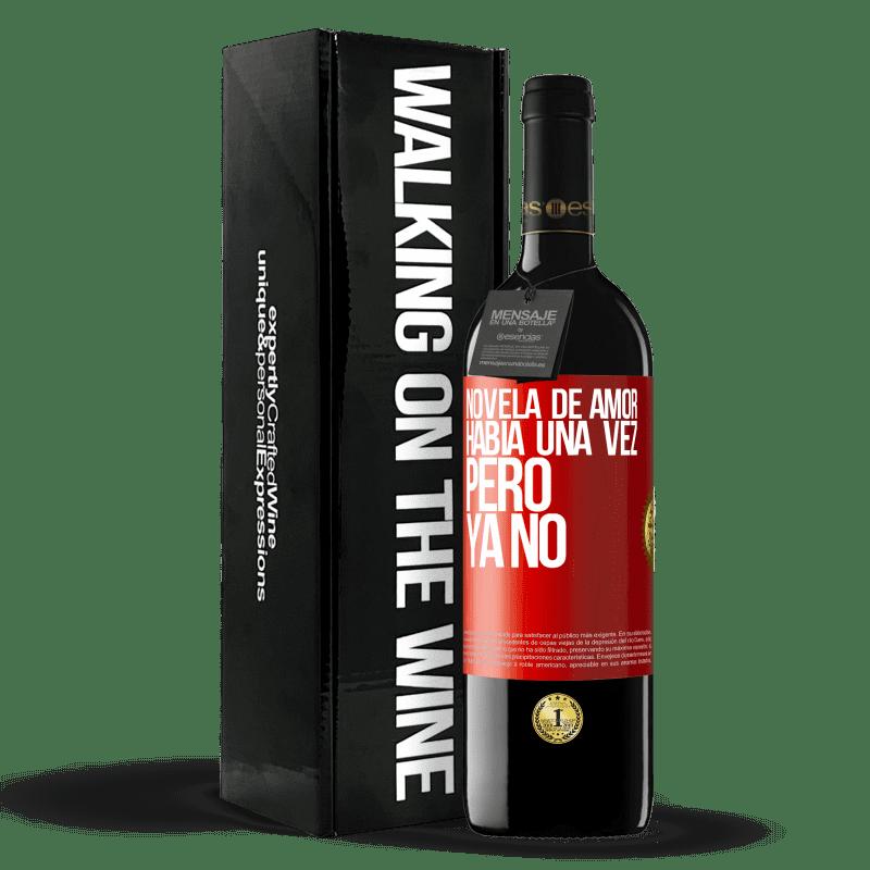 24,95 € Envoi gratuit | Vin rouge Édition RED Crianza 6 Mois Roman d'amour. Il était une fois, mais pas plus Étiquette Rouge. Étiquette personnalisable Vieillissement en fûts de chêne 6 Mois Récolte 2018 Tempranillo