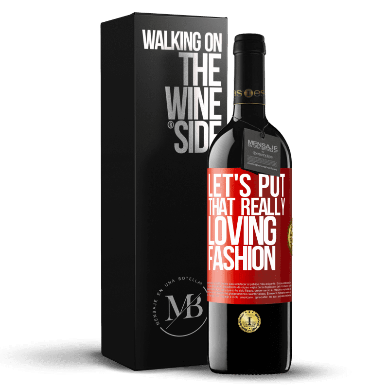 24,95 € Free Shipping | Red Wine RED Edition Crianza 6 Months Let's put that really loving fashion Red Label. Customizable label Aging in oak barrels 6 Months Harvest 2018 Tempranillo