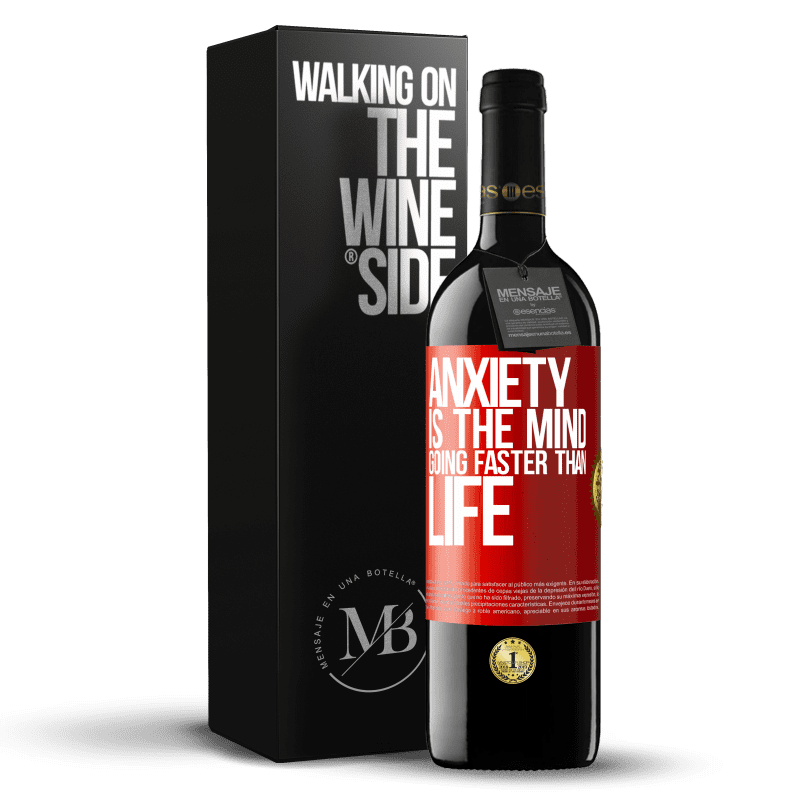24,95 € Free Shipping | Red Wine RED Edition Crianza 6 Months Anxiety is the mind going faster than life Red Label. Customizable label Aging in oak barrels 6 Months Harvest 2018 Tempranillo