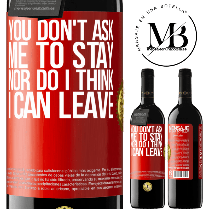 24,95 € Free Shipping   Red Wine RED Edition Crianza 6 Months You don't ask me to stay, nor do I think I can leave Red Label. Customizable label Aging in oak barrels 6 Months Harvest 2018 Tempranillo