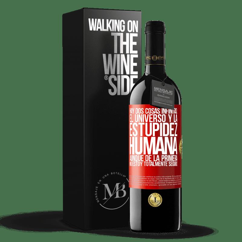 24,95 € Envoi gratuit   Vin rouge Édition RED Crianza 6 Mois Il y a deux choses infinies: l'univers et la stupidité humaine. Bien que du premier je ne suis pas totalement sûr Étiquette Rouge. Étiquette personnalisable Vieillissement en fûts de chêne 6 Mois Récolte 2018 Tempranillo