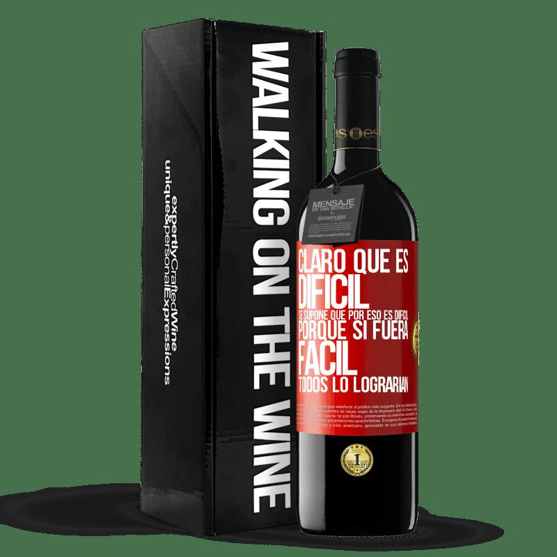 24,95 € Envoi gratuit | Vin rouge Édition RED Crianza 6 Mois Bien sûr, c'est difficile. C'est censé être difficile, car si c'était facile, tout le monde le ferait Étiquette Rouge. Étiquette personnalisable Vieillissement en fûts de chêne 6 Mois Récolte 2018 Tempranillo