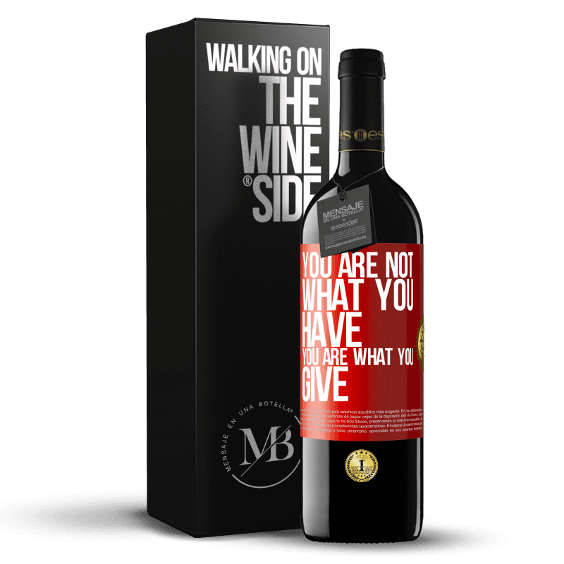 24,95 € Free Shipping | Red Wine RED Edition Crianza 6 Months You are not what you have. You are what you give Red Label. Customizable label Aging in oak barrels 6 Months Harvest 2018 Tempranillo