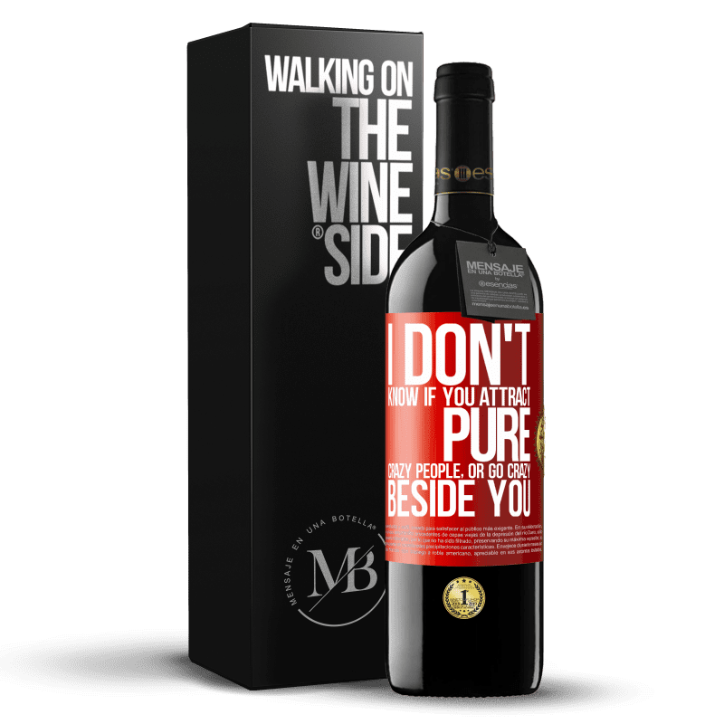 24,95 € Free Shipping | Red Wine RED Edition Crianza 6 Months I don't know if you attract pure crazy people, or go crazy beside you Red Label. Customizable label Aging in oak barrels 6 Months Harvest 2018 Tempranillo