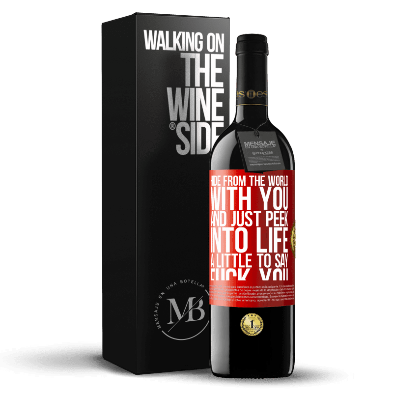 24,95 € Free Shipping | Red Wine RED Edition Crianza 6 Months Hide from the world with you and just peek into life a little to say fuck you Red Label. Customizable label Aging in oak barrels 6 Months Harvest 2018 Tempranillo
