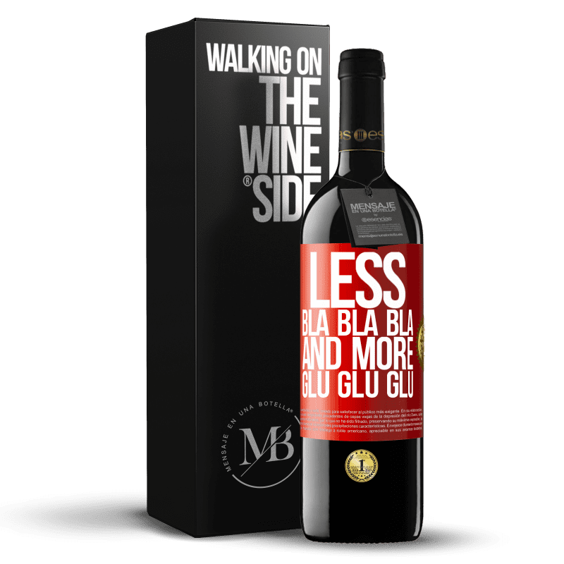 24,95 € Free Shipping | Red Wine RED Edition Crianza 6 Months Less Bla Bla Bla and more Glu Glu Glu Red Label. Customizable label Aging in oak barrels 6 Months Harvest 2018 Tempranillo