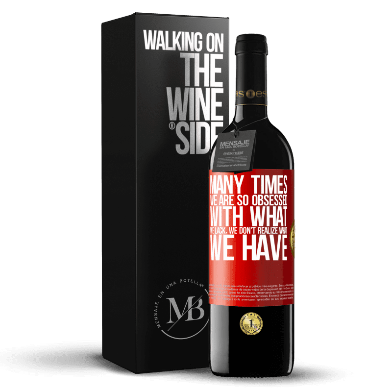24,95 € Free Shipping   Red Wine RED Edition Crianza 6 Months Many times we are so obsessed with what we lack, we don't realize what we have Red Label. Customizable label Aging in oak barrels 6 Months Harvest 2018 Tempranillo