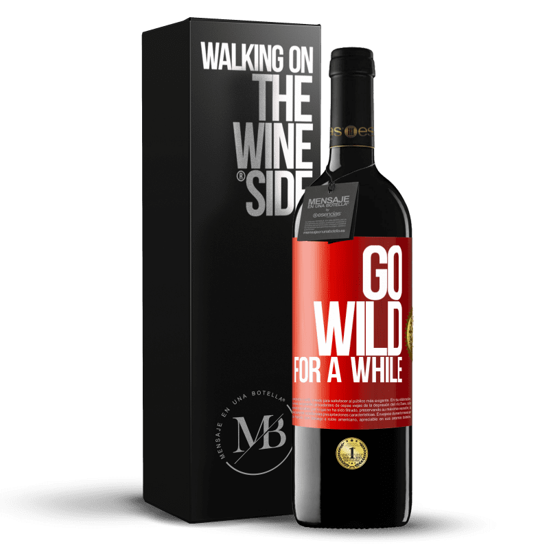 24,95 € Free Shipping   Red Wine RED Edition Crianza 6 Months Go wild for a while Red Label. Customizable label Aging in oak barrels 6 Months Harvest 2018 Tempranillo
