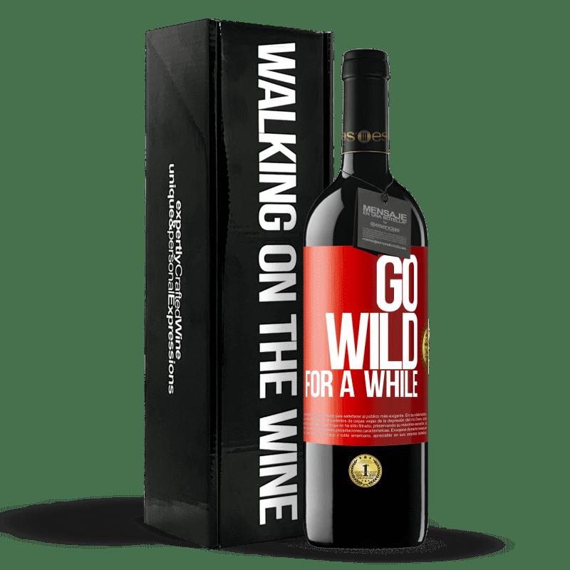 24,95 € Envoi gratuit | Vin rouge Édition RED Crianza 6 Mois Go wild for a while Étiquette Rouge. Étiquette personnalisable Vieillissement en fûts de chêne 6 Mois Récolte 2018 Tempranillo