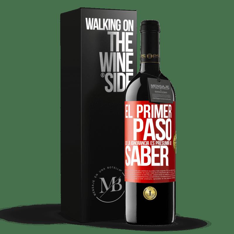 24,95 € Envoi gratuit | Vin rouge Édition RED Crianza 6 Mois La première étape de l'ignorance est de présumer de savoir Étiquette Rouge. Étiquette personnalisable Vieillissement en fûts de chêne 6 Mois Récolte 2018 Tempranillo