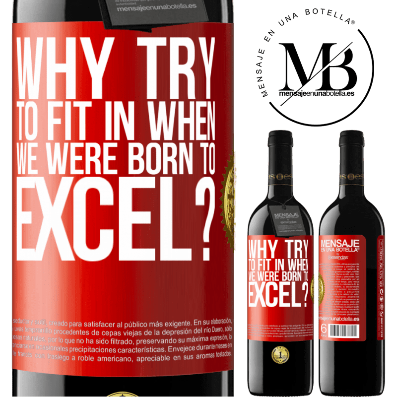24,95 € Free Shipping | Red Wine RED Edition Crianza 6 Months why try to fit in when we were born to excel? Red Label. Customizable label Aging in oak barrels 6 Months Harvest 2018 Tempranillo