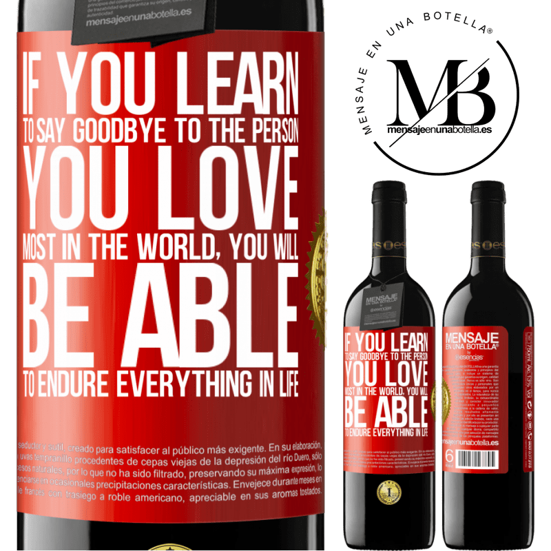 24,95 € Free Shipping | Red Wine RED Edition Crianza 6 Months If you learn to say goodbye to the person you love most in the world, you will be able to endure everything in life Red Label. Customizable label Aging in oak barrels 6 Months Harvest 2018 Tempranillo