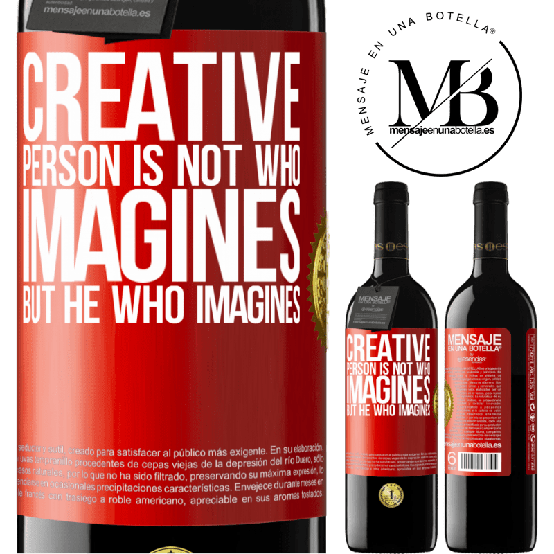 24,95 € Free Shipping | Red Wine RED Edition Crianza 6 Months Creative is not he who imagines, but he who imagines Red Label. Customizable label Aging in oak barrels 6 Months Harvest 2018 Tempranillo
