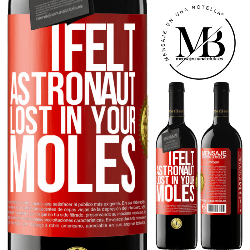 24,95 € Free Shipping | Red Wine RED Edition Crianza 6 Months I felt astronaut, lost in your moles Red Label. Customizable label Aging in oak barrels 6 Months Harvest 2018 Tempranillo