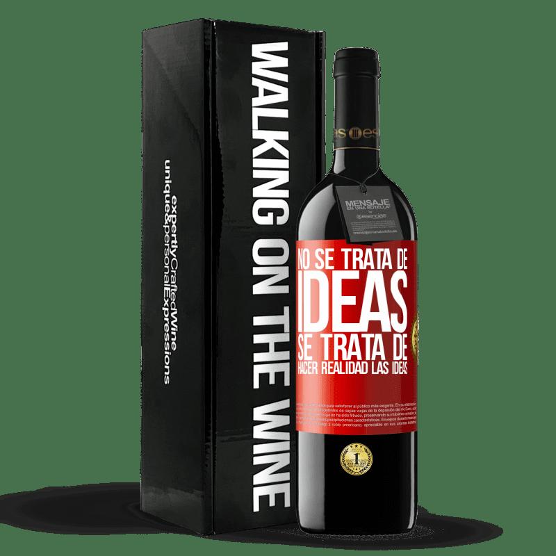 24,95 € Envoi gratuit | Vin rouge Édition RED Crianza 6 Mois Il ne s'agit pas d'idées. Il s'agit de concrétiser les idées Étiquette Rouge. Étiquette personnalisable Vieillissement en fûts de chêne 6 Mois Récolte 2018 Tempranillo