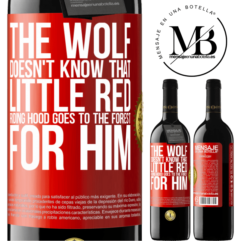 24,95 € Free Shipping | Red Wine RED Edition Crianza 6 Months He does not know the wolf that little red riding hood goes to the forest for him Red Label. Customizable label Aging in oak barrels 6 Months Harvest 2018 Tempranillo