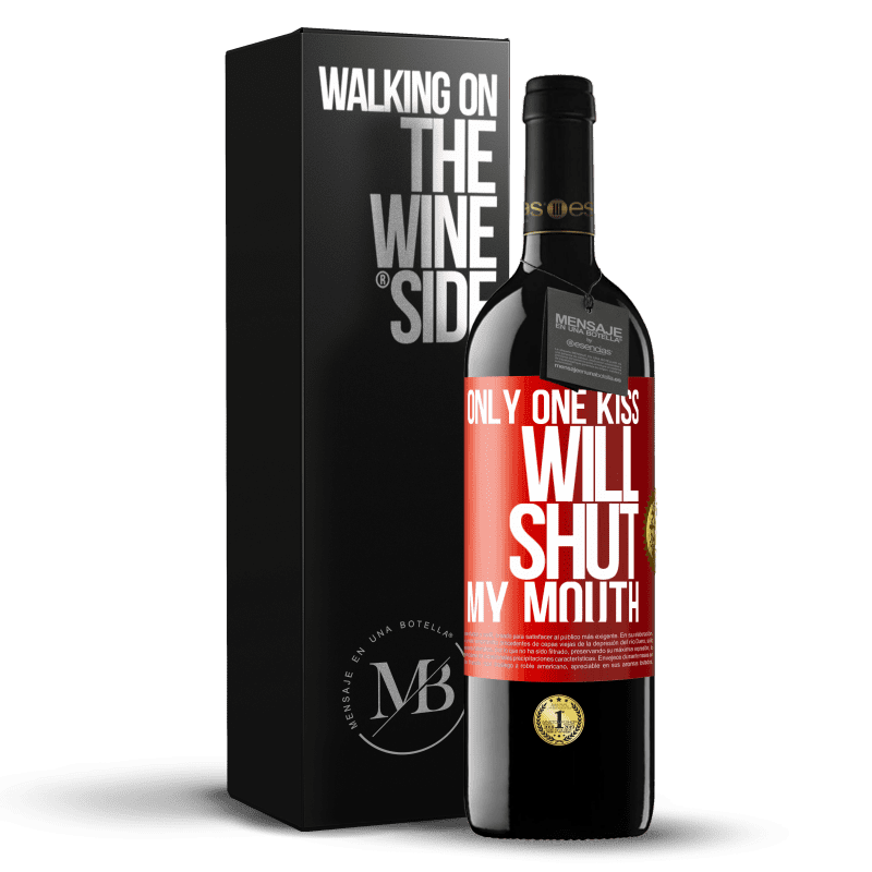 24,95 € Free Shipping | Red Wine RED Edition Crianza 6 Months Only one kiss will shut my mouth Red Label. Customizable label Aging in oak barrels 6 Months Harvest 2018 Tempranillo
