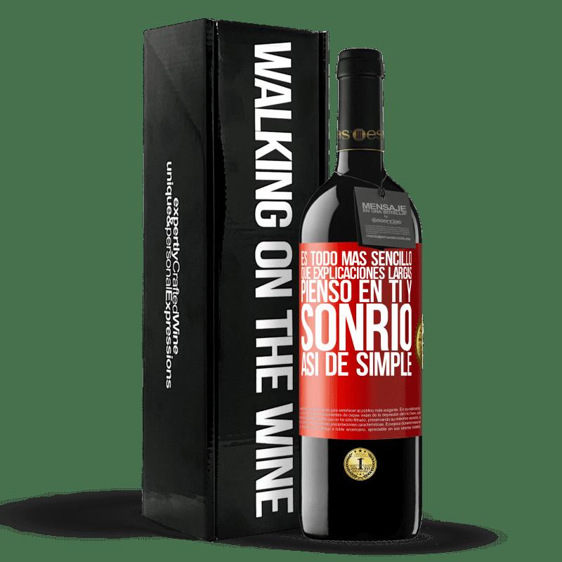 24,95 € Envoi gratuit | Vin rouge Édition RED Crianza 6 Mois C'est plus simple que de longues explications. Je pense à toi et souris. C'est aussi simple que ça Étiquette Rouge. Étiquette personnalisable Vieillissement en fûts de chêne 6 Mois Récolte 2018 Tempranillo