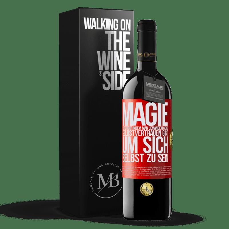 24,95 € Kostenloser Versand   Rotwein RED Ausgabe Crianza 6 Monate Magie entsteht, indem man jemandem genug Selbstvertrauen gibt, um sich selbst zu sein Rote Markierung. Anpassbares Etikett Ausbau in Eichenfässern 6 Monate Ernte 2018 Tempranillo