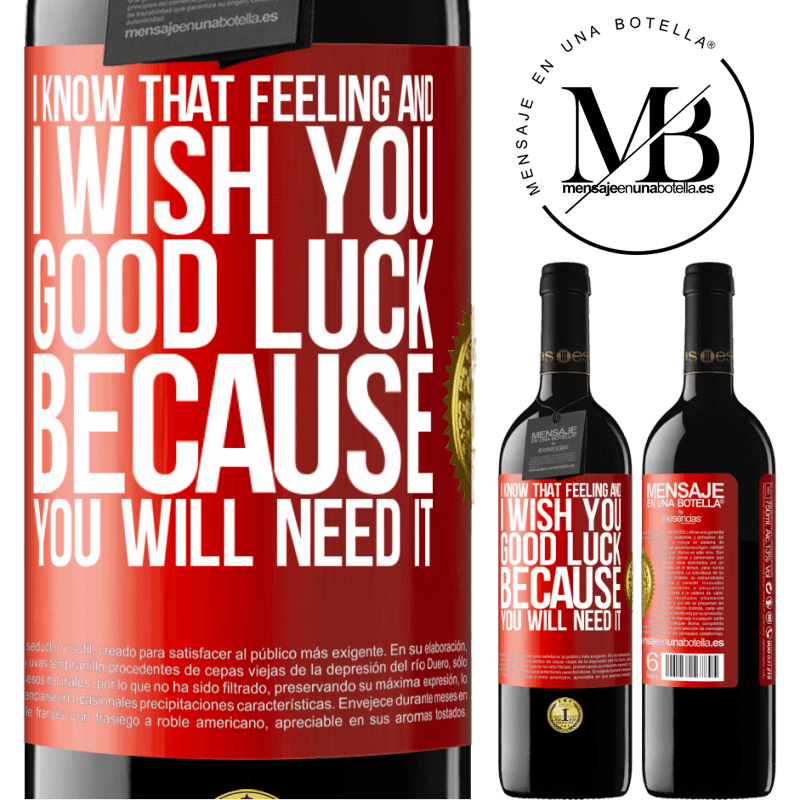24,95 € Free Shipping | Red Wine RED Edition Crianza 6 Months I know that feeling, and I wish you good luck, because you will need it Red Label. Customizable label Aging in oak barrels 6 Months Harvest 2018 Tempranillo