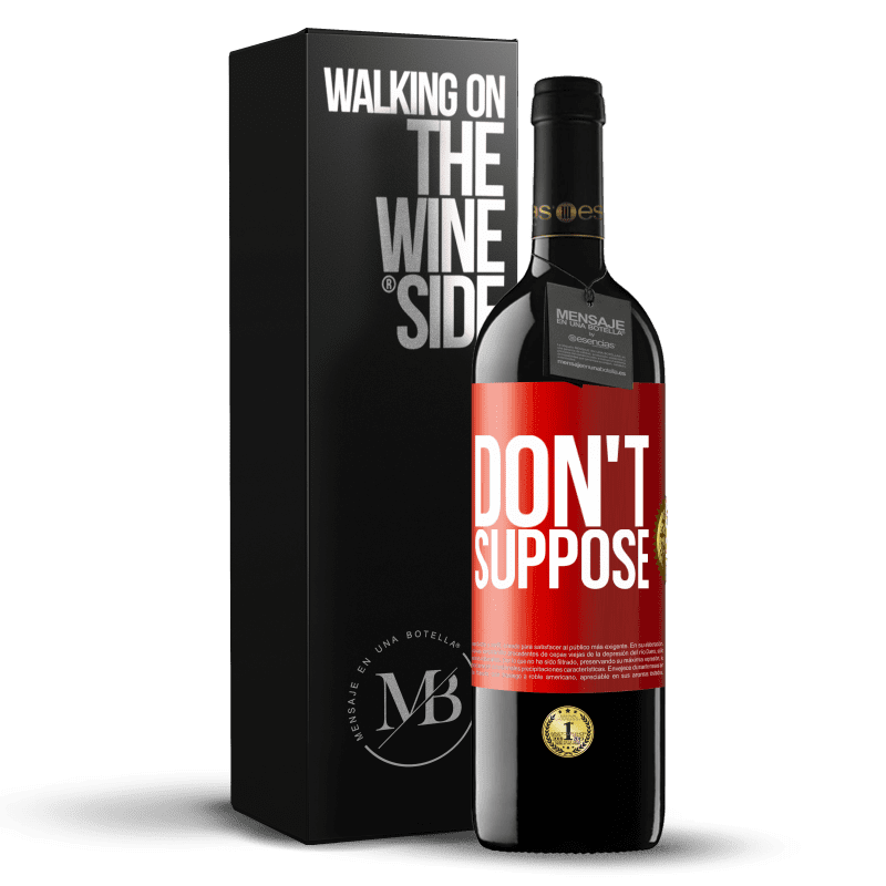 24,95 € Free Shipping | Red Wine RED Edition Crianza 6 Months Don't suppose Red Label. Customizable label Aging in oak barrels 6 Months Harvest 2018 Tempranillo