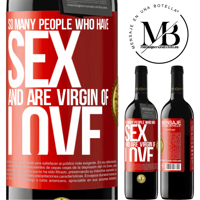24,95 € Free Shipping | Red Wine RED Edition Crianza 6 Months So many people who have sex and are virgin of love Red Label. Customizable label Aging in oak barrels 6 Months Harvest 2018 Tempranillo