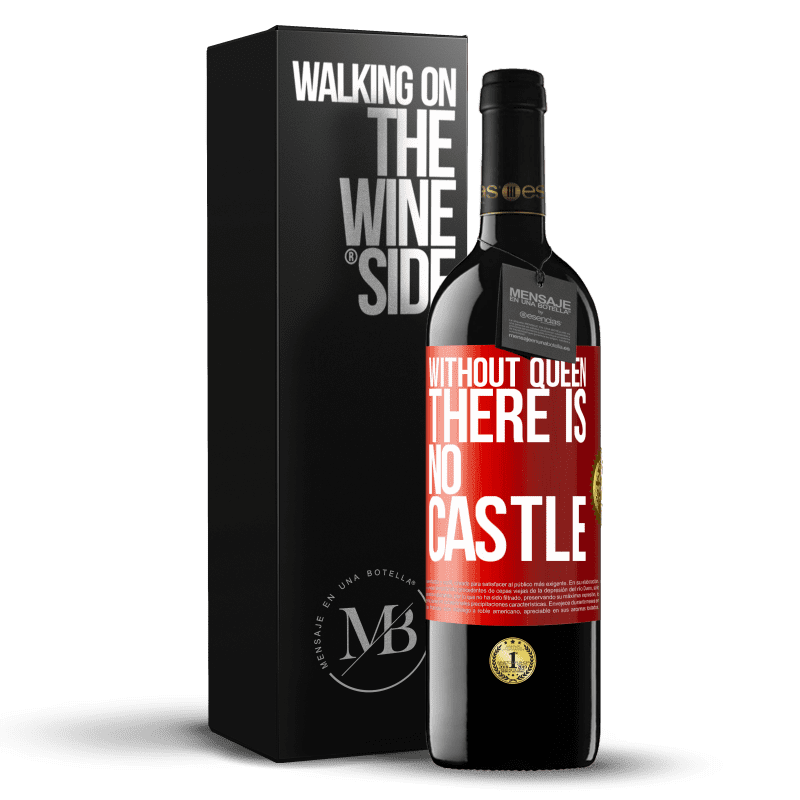 24,95 € Free Shipping | Red Wine RED Edition Crianza 6 Months Without queen, there is no castle Red Label. Customizable label Aging in oak barrels 6 Months Harvest 2018 Tempranillo