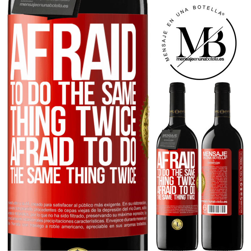 24,95 € Free Shipping | Red Wine RED Edition Crianza 6 Months Afraid to do the same thing twice. Afraid to do the same thing twice Red Label. Customizable label Aging in oak barrels 6 Months Harvest 2018 Tempranillo