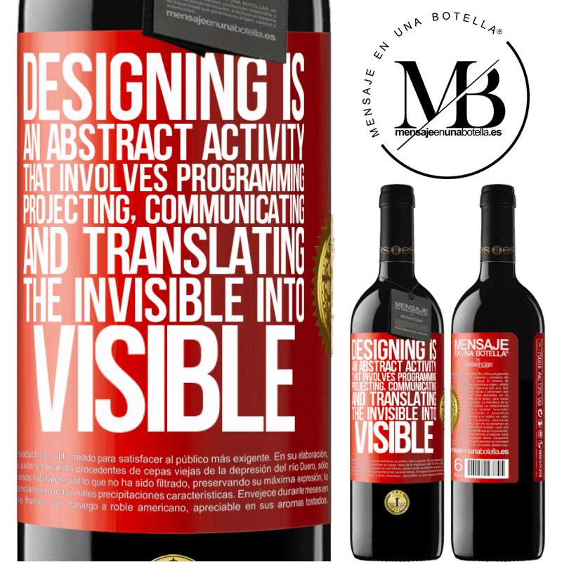 24,95 € Free Shipping | Red Wine RED Edition Crianza 6 Months Designing is an abstract activity that involves programming, projecting, communicating ... and translating the invisible Red Label. Customizable label Aging in oak barrels 6 Months Harvest 2018 Tempranillo