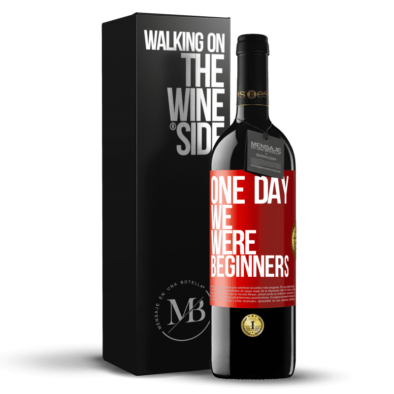 24,95 € Free Shipping | Red Wine RED Edition Crianza 6 Months One day we were beginners Red Label. Customizable label Aging in oak barrels 6 Months Harvest 2018 Tempranillo