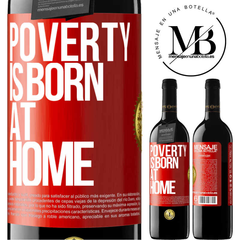 24,95 € Free Shipping | Red Wine RED Edition Crianza 6 Months Poverty is born at home Red Label. Customizable label Aging in oak barrels 6 Months Harvest 2018 Tempranillo