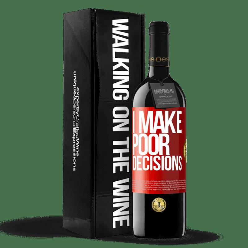 24,95 € Envoi gratuit | Vin rouge Édition RED Crianza 6 Mois I make poor decisions Étiquette Rouge. Étiquette personnalisable Vieillissement en fûts de chêne 6 Mois Récolte 2018 Tempranillo